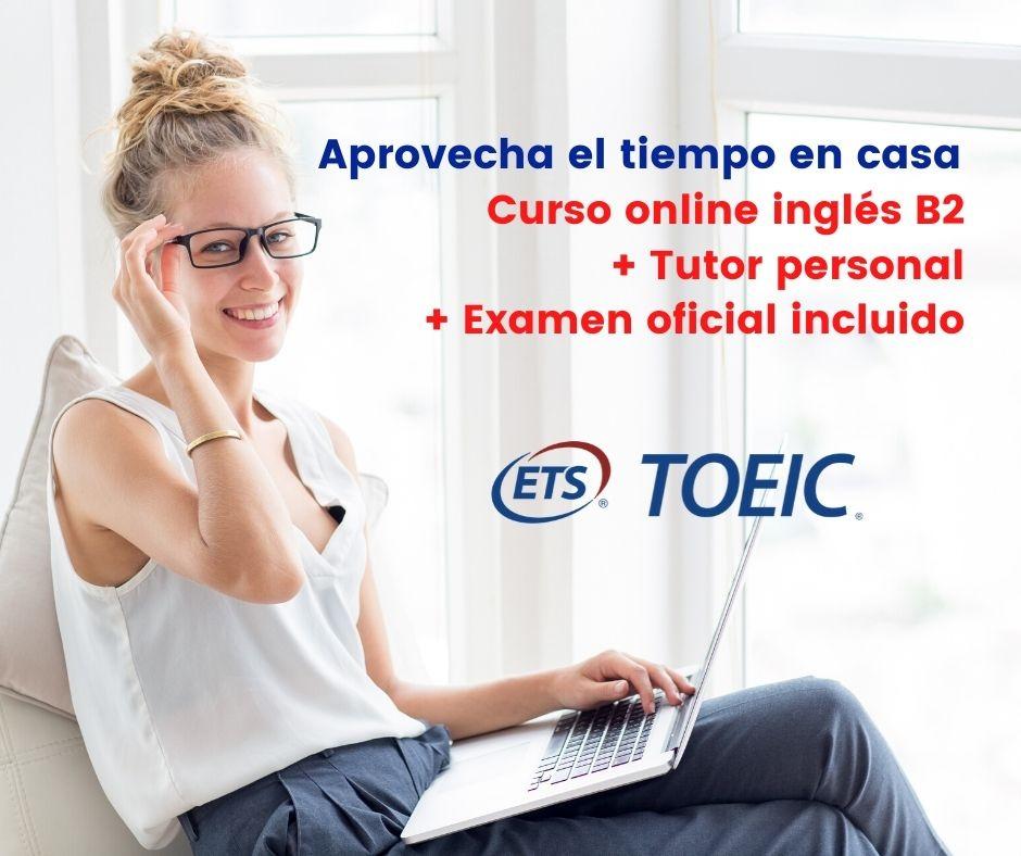 Curso online inglés B2 con examen oficial TOEIC incluido